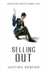 Selling Out (Quantum Gravity, Book 2)