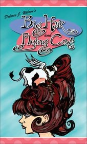 Big Hair And Flying Cows