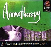 Aromatherapy: Music for Aromatherapy and Relaxation (Mind, Body, Soul)