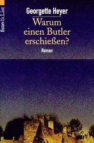 Warum einen Butler erschieben?  (Why Shoot a Butler?) (German Edition)