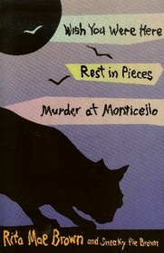 Wish You Were Here / Rest in Pieces / Murder at Monticello