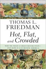 Hot, Flat, and Crowded (Why We Need A Green Revolution - And How It Can Renew America)