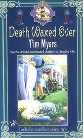 Death Waxed Over (Candlemaking, Bk 3)