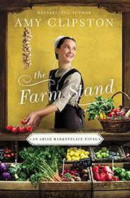 The Farm Stand (Amish Marketplace, Bk 2)