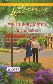 An Unlikely Match (Chatam House, Bk 4) (Love Inspired, No 631)