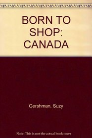 BORN TO SHOP: CANADA