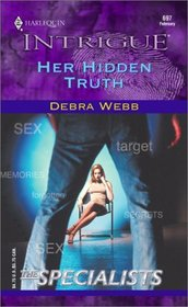 Her Hidden Truth (Specialists, Bk 2) (Colby Agency, Bk 24) (Harlequin Intrigue, No 697)