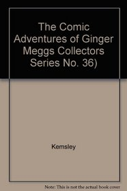 THE COMIC ADVENTURES OF GINGER MEGGS - COLLECTOR'S SERIES NO 36