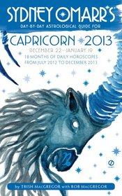 Sydney Omarr's Day-by-Day Astrological Guide for the Year 2013:Capricorn (Sydney Omarr's Day By Day Astrological Guide for Capricorn)