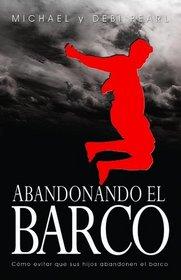 Abandonando El Barco: Como evitar que sus hijos abandonen el barco (Spanish Edition)
