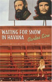 Waiting for Snow in Havana: Confessions of a Cuban Boyhood
