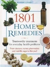 1801 Home Remedies - Trustworthy Treatments For Everyday Health Problems