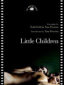 Little Children: The Shooting Script (Newmarket Shooting Scripts Series)