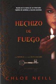 Hechizo de Fuego / Firespell (Dark Elite) (Spanish Edition)