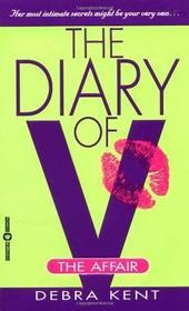 The Diary of V: The Affair