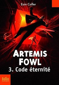 Artemis Fowl , 3 : Code �ternit� (French Edition)