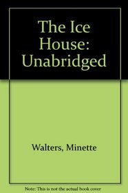 The Ice House: Unabridged