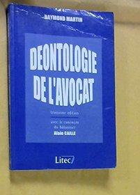 Deontologie de l'avocat (French Edition)