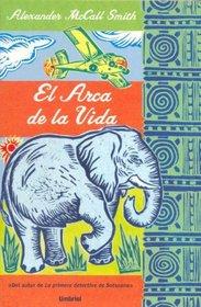 El Arca De La Vida / The Full Cupboard of Life (No 1 Ladies Detective agency, Bk 5) (Spanish Edition)