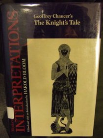 Geoffrey Chaucer's the Knight's Tale (Bloom's Modern Critical Interpretations)