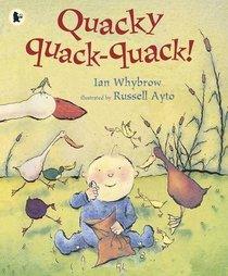 Quacky Quack-quack!