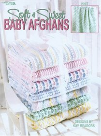 Soft & Sweet Baby Afghans (Leisure Arts #3257)