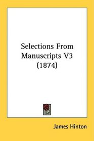 Selections From Manuscripts V3 (1874)