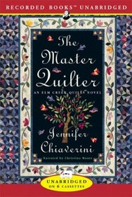 The Master Quilter (Elm Creek Quilts, Bk 6) (Unabridged Audio Cassette)
