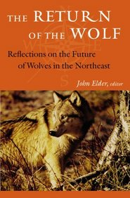 The Return of the Wolf: Reflections on the Future of Wolves in the Northeast (Middlebury Bicentennial Series in Environmental Studies)