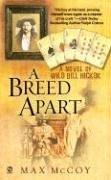 A Breed Apart: A Novel of Wild Bill Hickok
