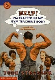Help!: I'm Trapped in My Gym Teacher's Body