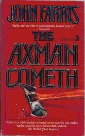 Axman Cometh