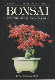 Bonsai: For the Home and Garden