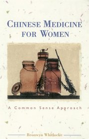 Chinese Medicine for Women: A Common Sense Approach