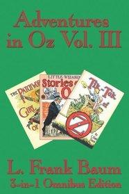Adventures in Oz Vol. III: The Patchwork Girl of Oz, Little Wizard Stories of Oz, Tik-Tok of Oz
