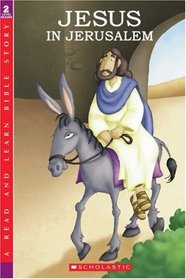 Jesus in Jerusalem (Read and Learn Bible Story)
