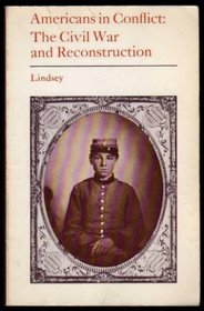 Americans in conflict: The Civil War and Reconstruction (Houghton Mifflin books in American history)