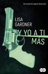 Y yo a ti m�s (Serie Tessa Leoni 1) /Love You More: A Dectective D. D. Warren Novel Detective D. D. Warren (Spanish Edition)