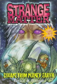 Escape From Planet Earth: (Strange Matter, Vol 30)