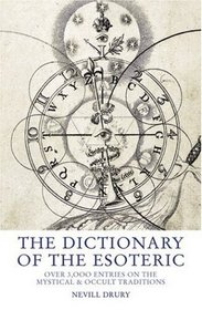The Dictionary of the Esoteric: Over 3,000 Entries on the Mystical & Occult Traditions