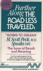 Further Along the Road Less Traveled : Going to Omaha -- The Issue of Death and Meaning  (Audio Book)