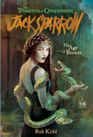 The Age of Bronze (Pirates of the Caribbean: Jack Sparrow, Bk 5)