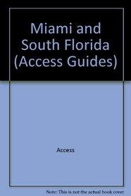 Miami & South Florida (The Access Series)