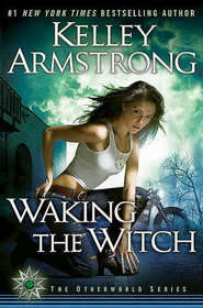 Waking the Witch (Women of the Otherworld, Bk 11)