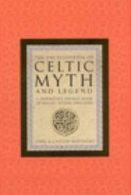 The Encyclopaedia of Celtic Myth and Legend