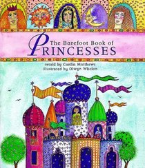 The Barefoot Book of Princesses