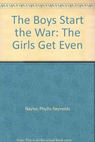 The Boys Start the War : The Girls Get Even/2 Books in 1
