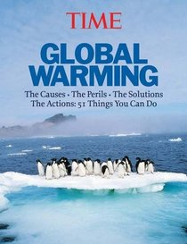 TIME Global Warming (Revised and Updated): The Causes, the Perils and the Concerns (Time Magazine)