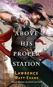 Above His Proper Station (Fall of the Sorcerers, Bk 2)