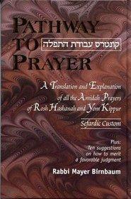 PATHWAY TO PRAYER,Yomim Noraim, Sefardi
